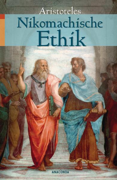 Nikomachische Ethik / Aristoteles. Aus dem Griech. übers. und hrsg. von Eugen Rolfes
