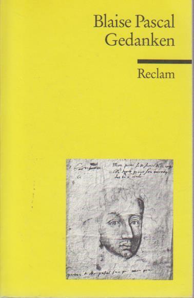 Gedanken über die Religion und einige andere Themen / Blaise Pascal. Hrsg. von Jean-Robert Armogathe. Aus dem Franz. übers. von Ulrich Kunzmann / Reclams Universal-Bibliothek ; Nr. 1622