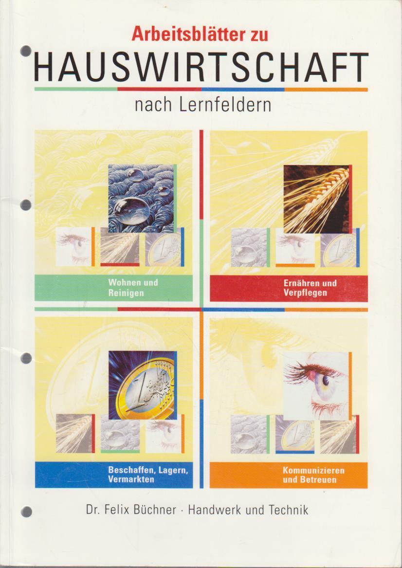 Hauswirtschaft Teil: Arbeitsbl., Selbstständig zur Fachkompetenz / Hrsg.: Dorothea Simpfendörfer. Autorinnen: Enne Freese ... / [Hauptbd.]., Schülerausgabe  1. Aufl. - Simpfendörfer, Dorothea, Enne Freese Eva Dr. Höll-Stüber u. a.