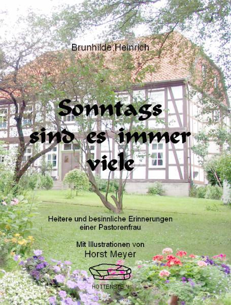 Sonntags sind es immer viele : heitere und besinnliche Erinnerungen einer Pastorenfrau / Brunhilde Heinrich. [Mit Ill. von Horst Meyer]