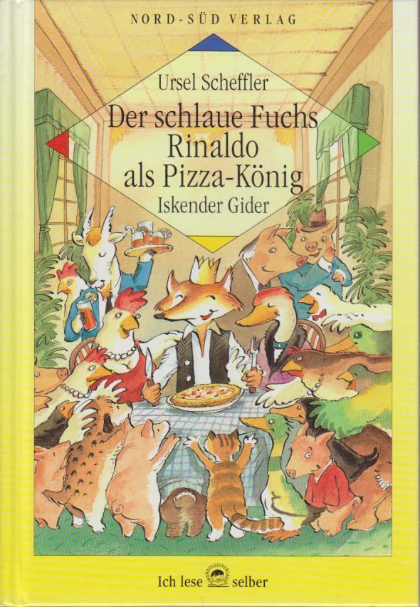 Der schlaue Fuchs Rinaldo als Pizza-König / Ursel Scheffler. Mit Bildern von Iskender Gider / Ich lese selber