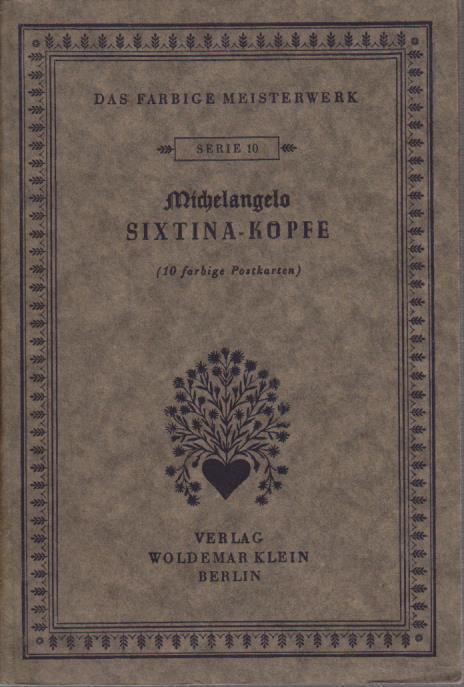 Das Farbige Meisterwerk. Postkarten- Serie Nr. 10 : Sixtina- Köpfe 10 farbige Postkarten.