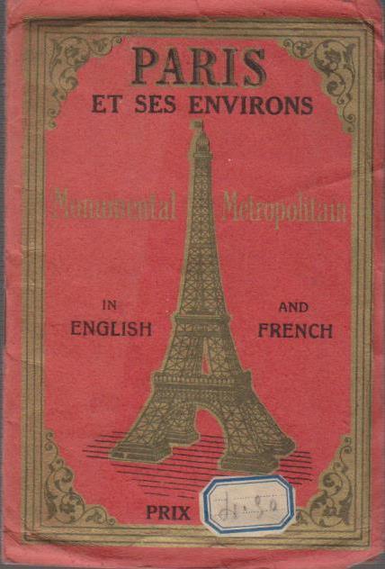 Paris et ses Environs Musees, Monuments, Bibliotheques, Curiosites.
