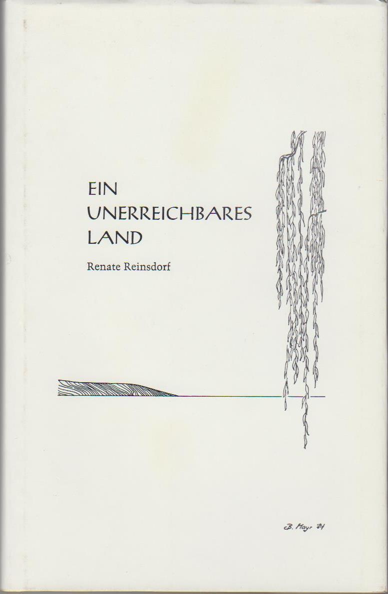 Ein unerreichbares Land. Gedichte. Bernadette Mayr (illustrator) 1. Auflage