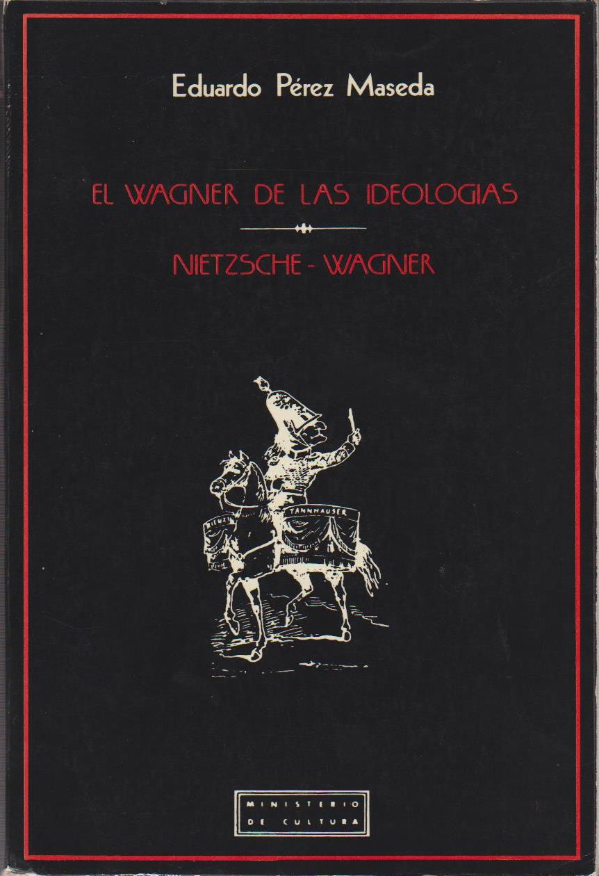El Wagner de las Ideologías. Nietzsche - Wagner.