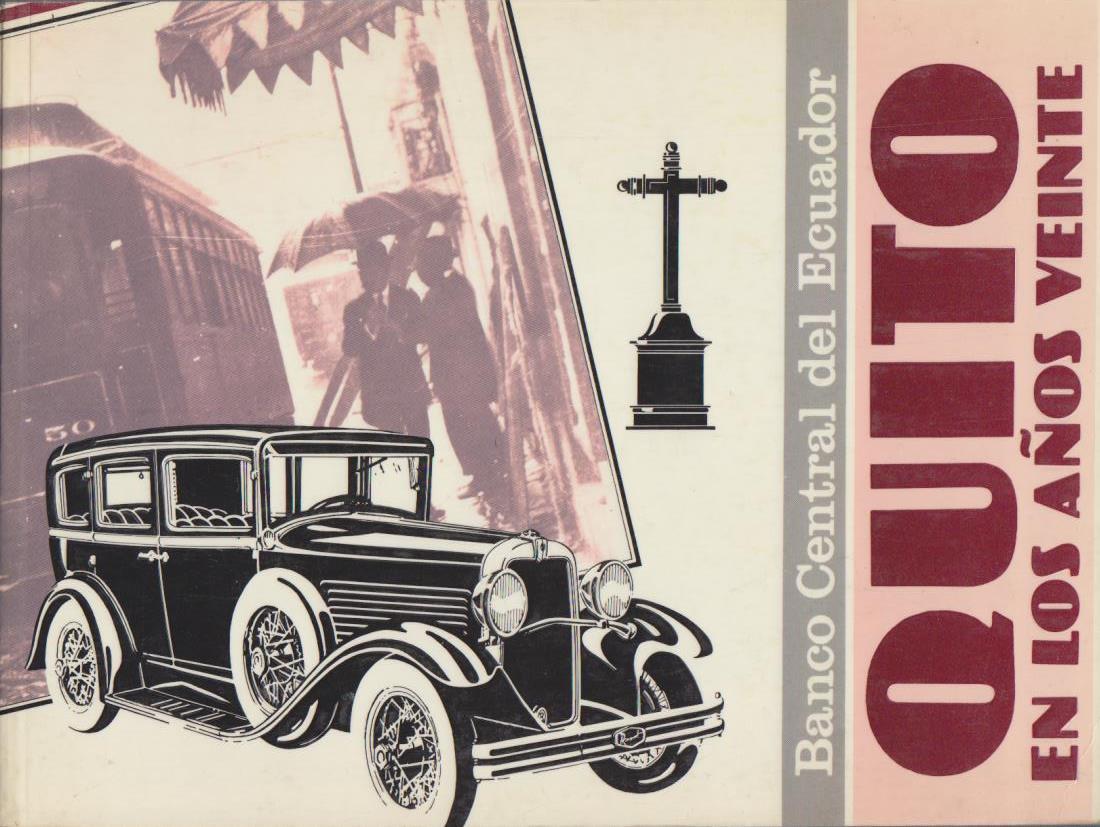 Banco Central del Ecuador. En los Anos Veinte. Coleccion Imagenes / Volumen 7.