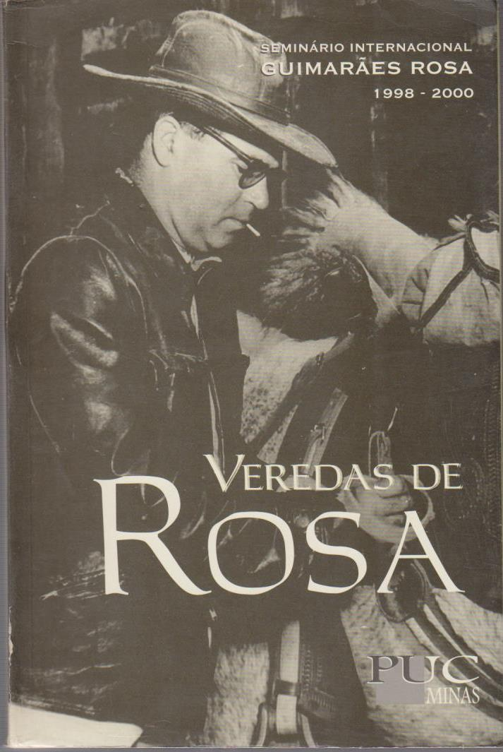 Veredas de Rosa. Seminario Internacional : GUIMARAES ROSA 1998 - 2000