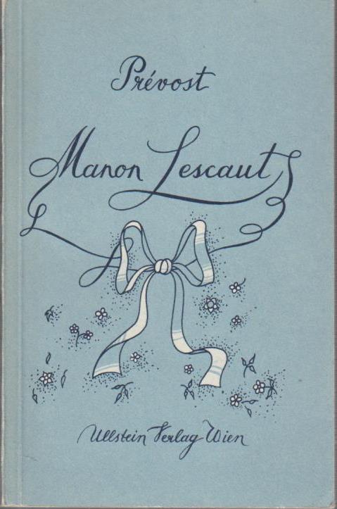 Die Geschichte vom Chevalier des Grieux und Manon Lescaut. Antoine Prévost. [Übers. v. Margit Schneider], Ewiges Wort