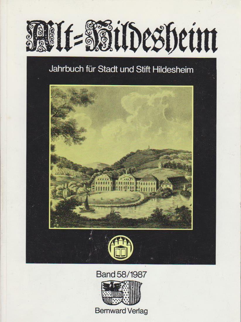Alt-Hildesheim. Band 58 - 1987. Jahrbuch für Stadt und Stift Hildesheim.