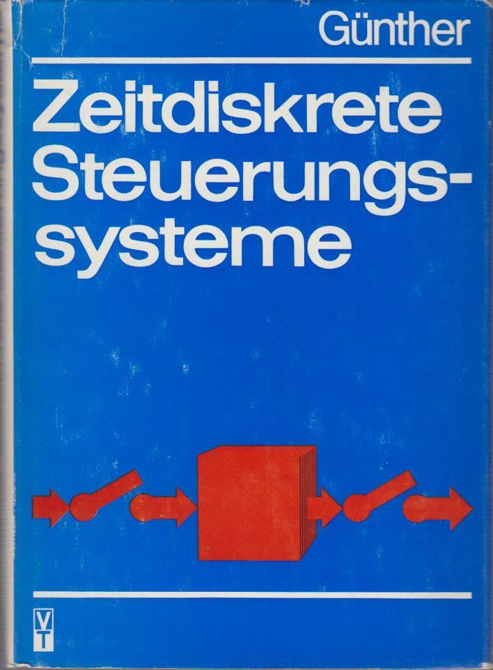 Günther, Manfred: Zeitdiskrete Steuerungssysteme. von 2., bearb. Aufl.