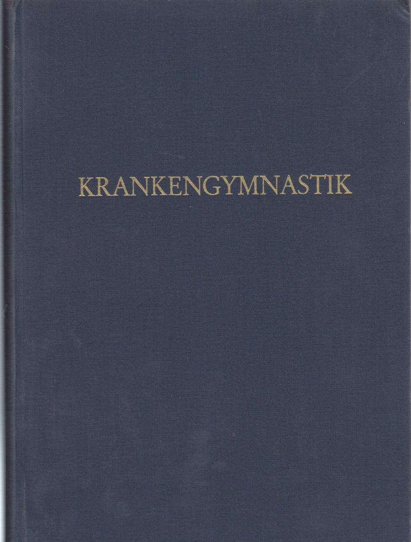 Krankengymnastik . 15. Jahrgang. Zeitschrift für Bewegungstherapie, Massage und physikalisch-therapeutische Verfahren.