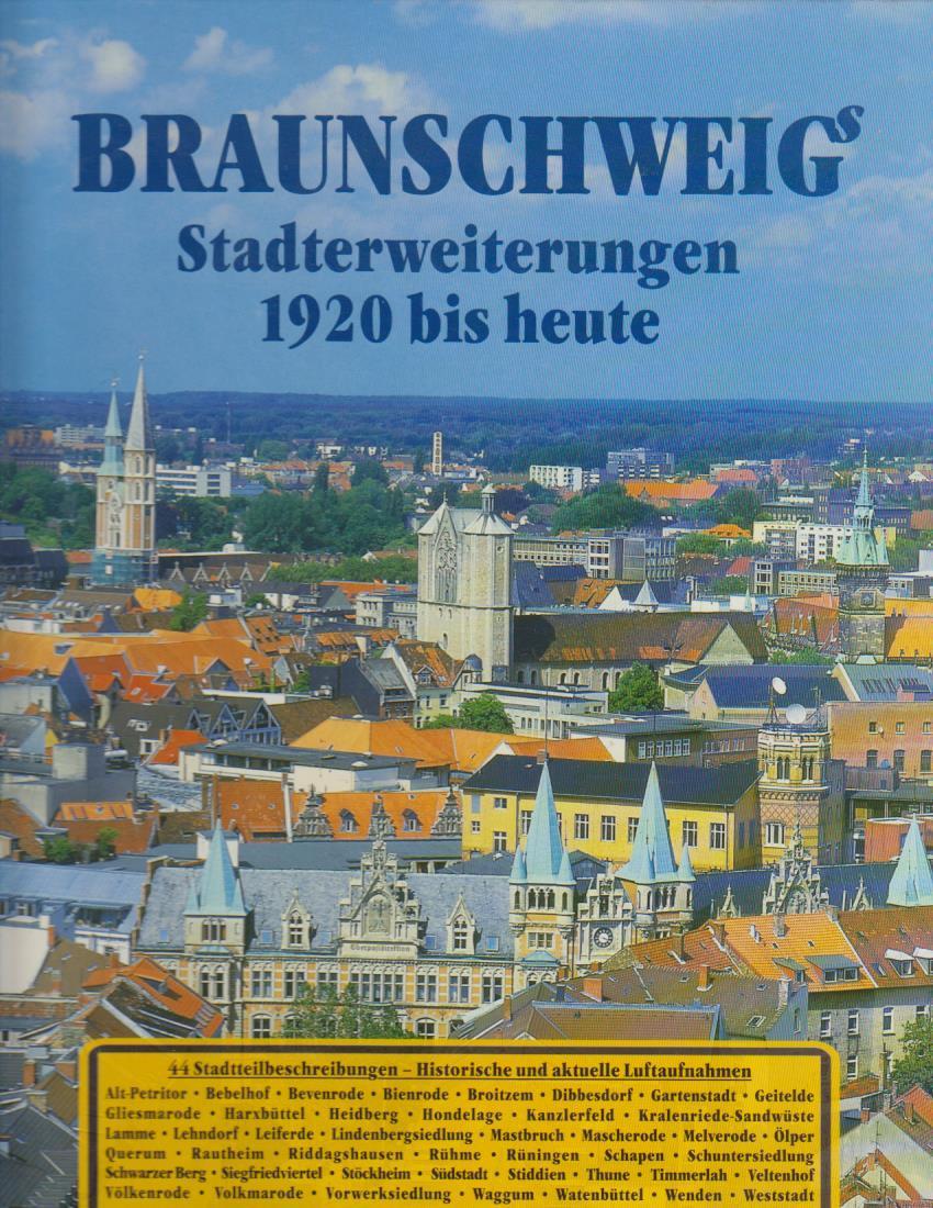Braunschweigs Stadterweiterungen 1920 bis heute