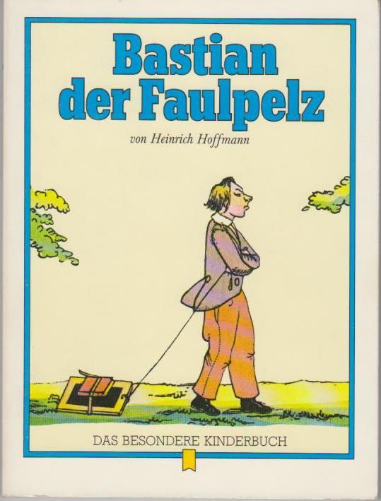 Bastian, der Faulpelz. Das besondere Kinderbuch Band 9