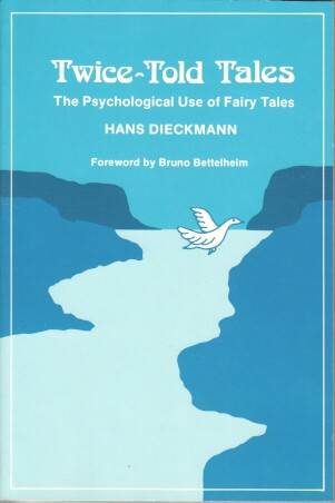 Twice-Told Tales: The Psychological Use of Fairy Tales. Foreword by Bruno Bettelheim.