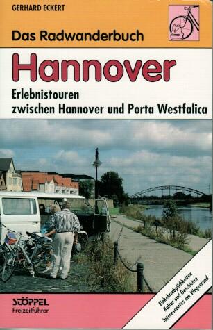 Eckert, Gerhard: Das Radwanderbuch Hannover : [Erlebnistouren zwischen Hannover und Porta Westfalica]. [Fotos: Anneliese Eckert. Kt.: Volker Linn , Jana Kluge], Stöppel-Freizeitführer