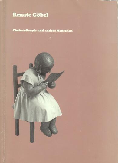 Schäfke, Werner und Michael Euler-Schmidt: Renate Göbel. Chelsea-People und andere Menschen. (Katalog zur Ausstellung in der Josef-Haubrich-Kunsthalle Köln vom 22.6. - 22.8.1993).