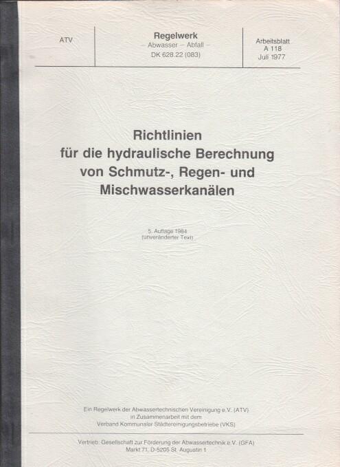 Richtlinien für die hydraulische Berechnung von Schmutz-, Regen- und Mischwasserkanälen A 118. 5. Aufl.