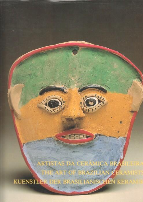 Künstler der brasilianischen Keramik / The art of brazilian ceramists. Aristas da ceramica brasileira.
