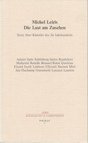 Die Lust am Zusehen : Texte über Künstler d. 20. Jh. Hrsg. von Hans-Jürgen Heinrichs. Übers. von Rolf Wintermeyer ..., Portrait ; 3
