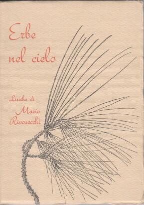 Erbe nel cielo. Liriche di Mario Rivosecchi.