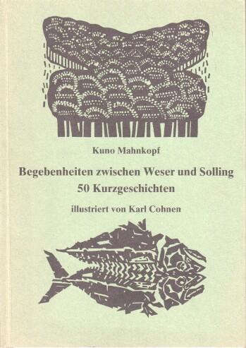 Begebenheiten zwischen Weser und Solling : 50 Kurzgeschichten. Ill. von Karl Cohnen