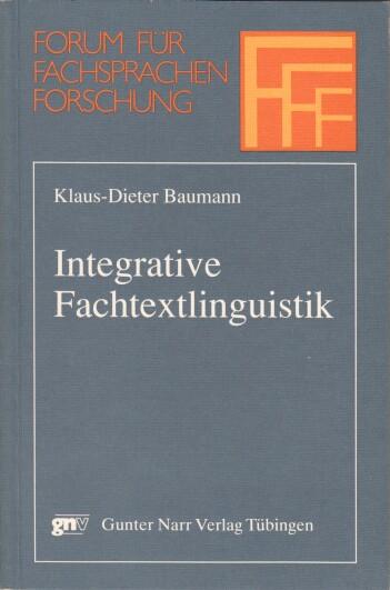 Integrative Fachtextlinguistik. Forum für Fachsprachen-Forschung. Band 18.