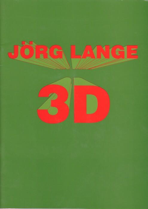 Lange, Jörg: Jörg Lange - 3D Preis des Kunstvereins Hannover  1. Mai 1993 - 6. Juni 1993.