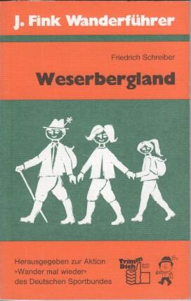 Weserbergland. ausgew., begangen u. beschrieben von. [Kartenskizzen: Ewald Greschner], J.-Fink-Wanderführer