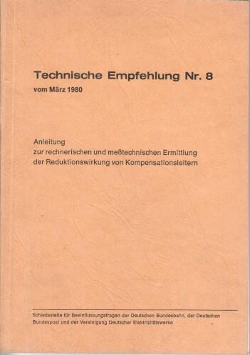 Anleitung zur rechnerischen und messtechnischen Ermittlung der Reduktionswirkung von Kompensationsleitern Technische Empfehlung ; Nr. 8