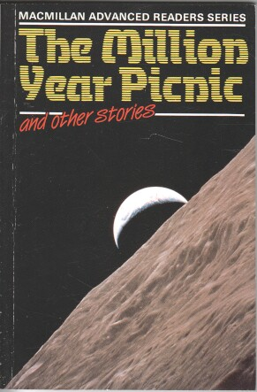 The Million Year Picnic and Other Stories (Advanced Readers) 1. Aufl.