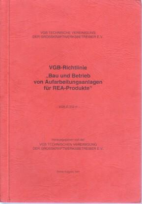 """VGB-Richtlinie """"Bau und Betrieb von Aufarbeitungsanlagen für REA-Produkte"""". VGB, Techn. Vereinigung d. Grosskraftwerksbetreiber e.V. 2. Ausg."""