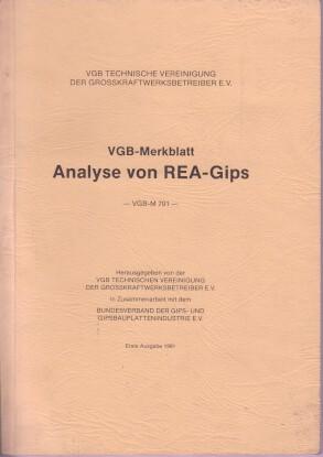 VGB-Merkblatt Analyse von REA-Gips. hrsg. von der VGB, Technischen Vereinigung der Grosskraftwerksbetreiber e.V. in Zusammenarb. mit dem Bundesverband der Gips- und Gipsbauplattenindustrie e.V. 1. Ausg.