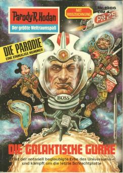 Parody R. Hodan. Der größte Weltraumspaß Nr. 1986 : Die galaktische Gurke. Die Parodie. Eine einmalige Nummer. Er ist der notariell beglaubigte Erbe des Universums - und kämpft um die letzte Schlachtplatte.
