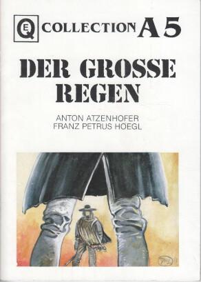Der grosse Regen. Anton Atzenhofer ; Franz Petrus Hoegl, Collection A5