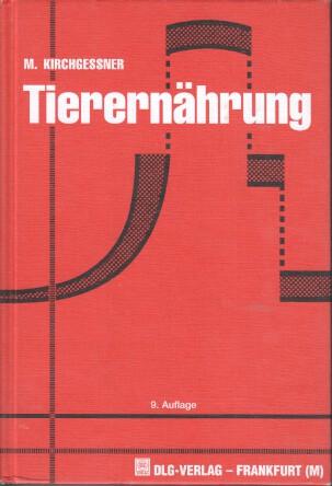 Tierernährung : Leitfaden für Studium, Beratung und Praxis. 9. Aufl.