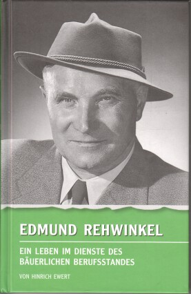 Edmund Rehwinkel : ein Leben im Dienste des bäuerlichen Berufsstandes. von. [Hrsg.: Albrecht-Thaer-Gesellschaft, Cellle/Hannover]