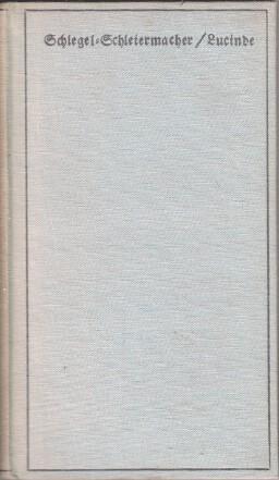 Lucinde. Vertraute Briefe über die Lucinde. Friedrich Schlegel, Das Wunderhorn ; Stück 23