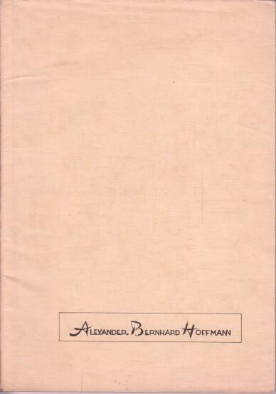 Alexander Bernhard Hoffmann. [Hrsg.: Alexander F. Hoffmann]