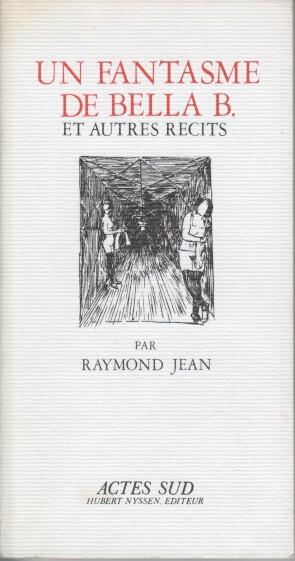 Jean, Raymond: Un fantasme de bella b. / et autres recits.