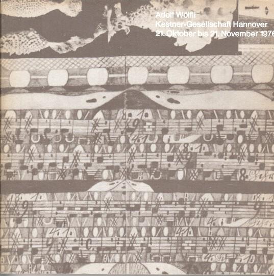 Adolf Wölfli. Katalog zur Ausstellung. Kestner-Gesellschaft Katalog 5 / 76