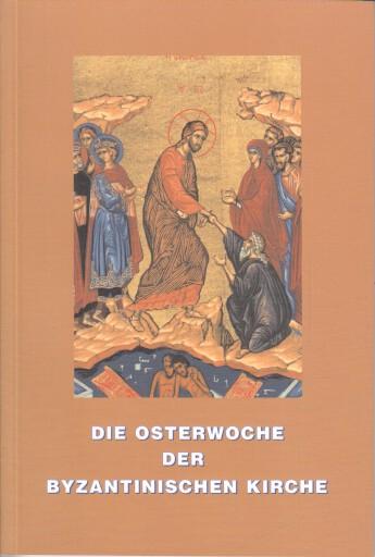 Die Osterwoche der byzantinischen Kirche.