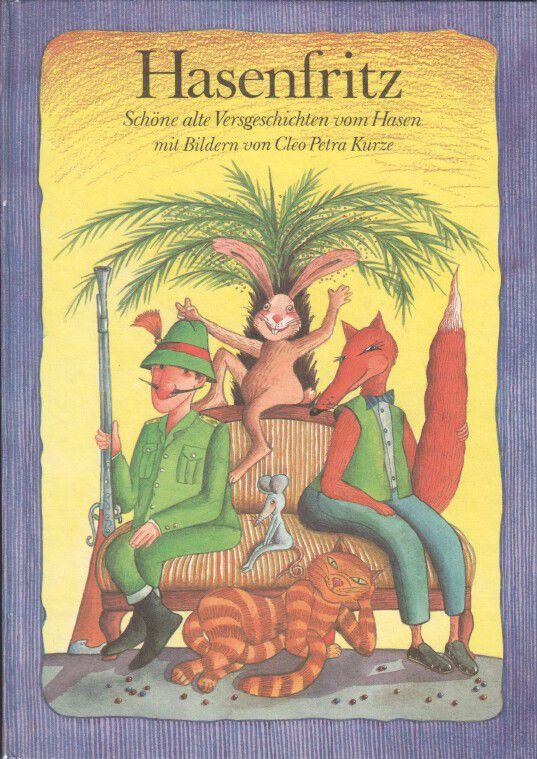 Hasenfritz : schöne alte Versgeschichten vom Hasen. ausgew. von Erika Schröder. Mit Bildern von Cleo Petra Kurze 1. Aufl.