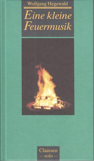 Eine kleine Feuermusik. Mit einem Nachw. von Heinz Ludwig Arnold, Claassen solo ; 8