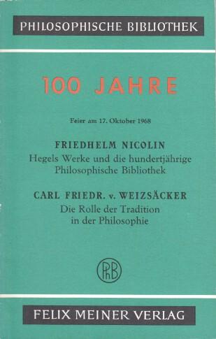 Festschrift 100 Jahre Philosophische Bibliothek. 1868 - 1968. Feier am 17. Oktober 1968 im Festsaal der Patriotischen Gesellschaft Hamburg.