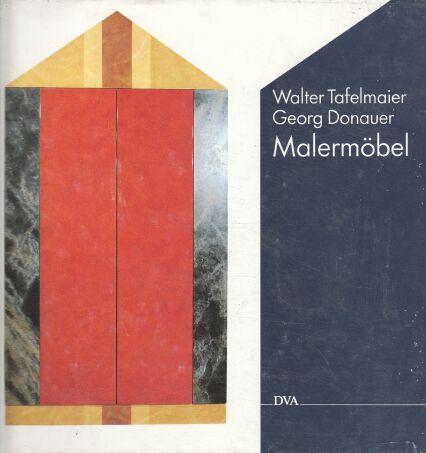 Malermöbel. Walter Tafelmeier ; Georg Donauer