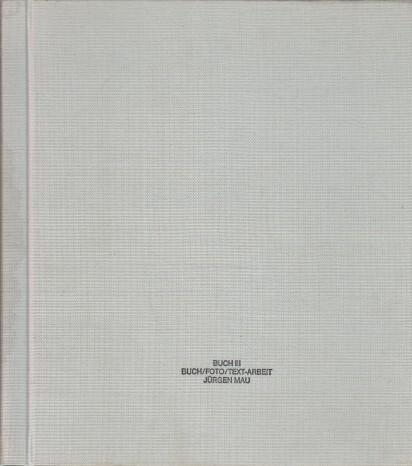 Buch III : Buch / Foto / Text-Arbeit Jürgen Mau. Wasser Nr. 1. Exemplar 35 von 150.