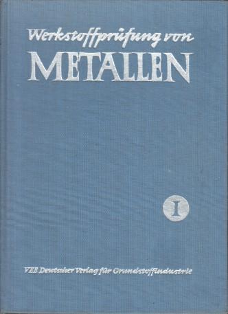 Werkstoffprüfung von Metallen [in 2 Bänden]. Band I: Mechanische Prüfverfahren. Band 2: Metallografische Prüfverfahren.