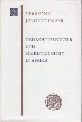 Gedächtniskultur und Schriftlichkeit in Afrika.