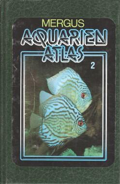 Aquarienatlas, Band 2. Jubiläumsausgabe 10 Jahre Mergus 2. Aufl.