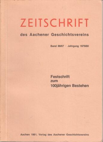Lepper, Herbert (Hrsg.): Zeitschrift des Aachener Geschichtsvereins Band 86/87. Festschrift zum 100jährigen Bestehen. Jahrgang 1979/80
